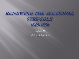 Renewing the Sectional Struggle 1848-1854
