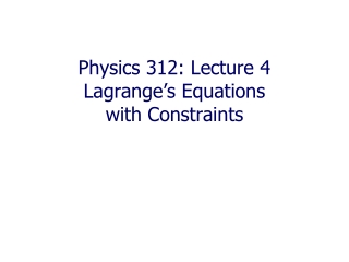 Physics 312: Lecture 4  Lagrange's Equations  with Constraints