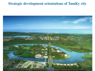 Strategic development orientations of TamKy city