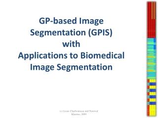 GP-based Image Segmentation (GPIS)  with Applications to Biomedical Image Segmentation