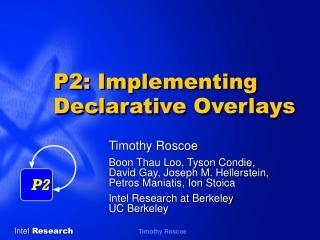 P2: Implementing Declarative Overlays