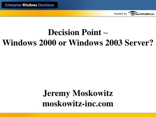 Decision Point –  Windows 2000 or Windows 2003 Server?