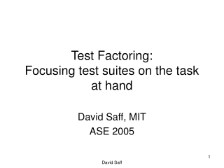 Test Factoring: Focusing test suites on the task at hand