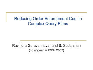 Reducing Order Enforcement Cost in Complex Query Plans