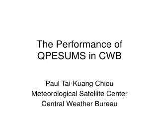 The Performance of QPESUMS in CWB