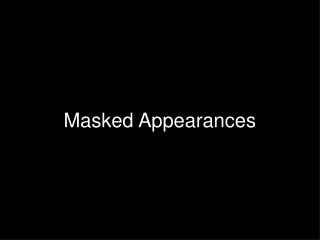 Masked Appearances