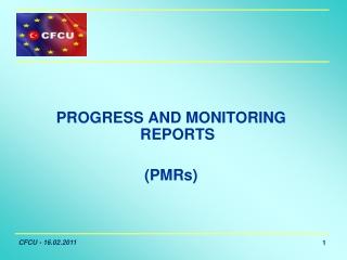 PROGRESS AND MONITORING REPORTS (PMRs)