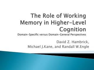 David Z. Hambrick,  Michael J.Kane, and Randall W.Engle