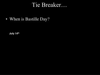 Tie Breaker…