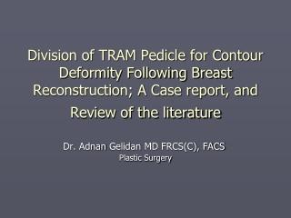 Dr.  Adnan Gelidan  MD  FRCS(C), FACS  Plastic Surgery