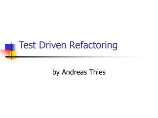Test Driven Refactoring