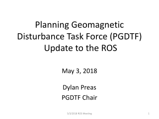Planning Geomagnetic Disturbance Task Force (PGDTF)  Update to the ROS