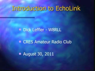 Dick Leffler - W8RLL  CRES Amateur Radio Club  August 30, 2011