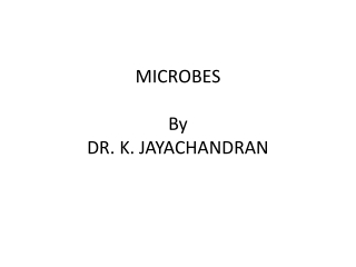 MICROBES By DR. K. JAYACHANDRAN