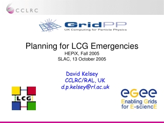 Planning for LCG Emergencies HEPiX, Fall 2005 SLAC, 13 October 2005