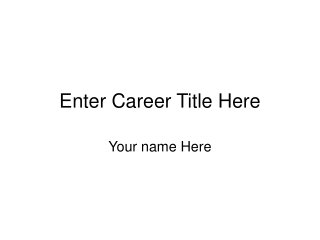 Enter Career Title Here