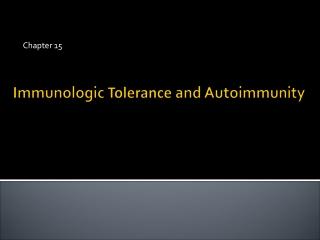 Immunologic  Tolerance  and  Autoimmunity
