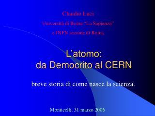 L'atomo:  da Democrito al CERN