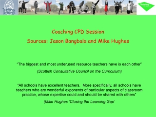 Coaching CPD Session Sources: Jason Bangbala and Mike Hughes