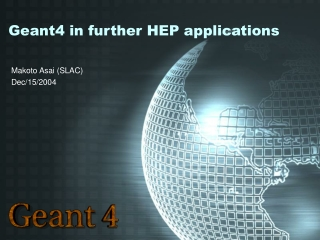 Geant4 in further HEP applications