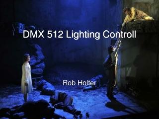 DMX 512 Lighting  Controll