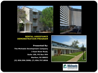 RENTAL ASSISTANCE DEMONSTRATION PROGRAM Presented By: The Michaels Development Company
