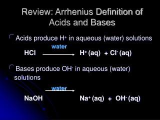Review: Arrhenius Definition of  Acids and Bases