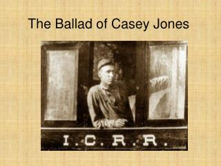 The Ballad of Casey Jones