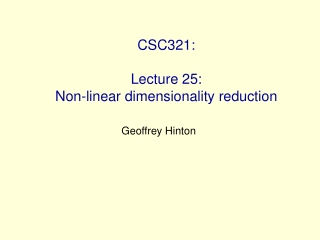 CSC321: Lecture 25:  Non-linear dimensionality reduction