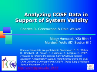 Analyzing COSF Data in Support of System Validity