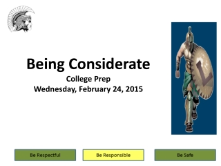 Being Considerate College Prep  Wednesday, February 24, 2015