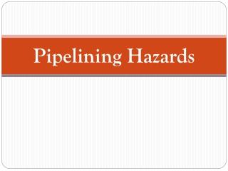 Pipelining Hazards