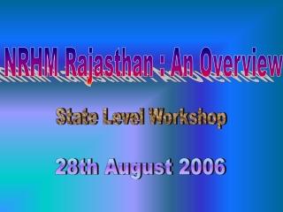 NRHM Rajasthan : An Overview