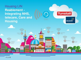Housing LIN Reablement - Integrating NHS, telecare, Care and Housing