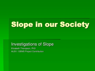 Slope in our Society