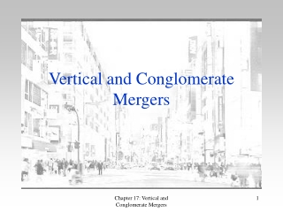 Vertical and Conglomerate Mergers