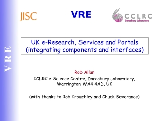 UK e-Research, Services and Portals (integrating components and interfaces)