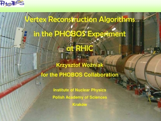 Vertex Reconstruction Algorithms  in the PHOBOS Experiment  at RHIC Krzysztof Woźniak