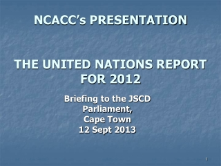 NCACC's PRESENTATION THE UNITED NATIONS REPORT FOR 2012