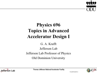 Physics 696 Topics in Advanced Accelerator Design I