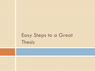 Easy Steps to a Great Thesis