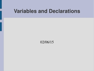 Variables and Declarations