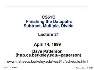 CS61C  Finishing the Datapath:  Subtract, Multiple, Divide  Lecture 21