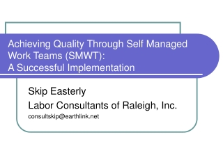 Achieving Quality Through Self Managed Work Teams (SMWT): A Successful Implementation