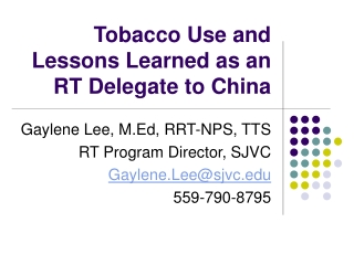 Tobacco Use and Lessons Learned as an RT Delegate to China