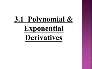 3.1  Polynomial & Exponential Derivatives