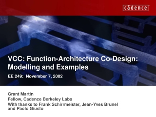 VCC: Function-Architecture Co-Design: Modelling and Examples EE 249:  November 7, 2002