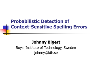 Probabilistic Detection of  Context-Sensitive Spelling Errors