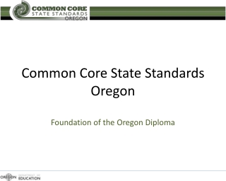 Common Core State Standards Oregon Foundation of the Oregon Diploma