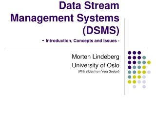 Data Stream Management Systems (DSMS) -  Introduction, Concepts and Issues -